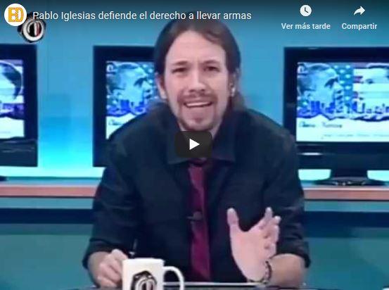 Pablo Iglesias defendía el derecho a llevar armas
